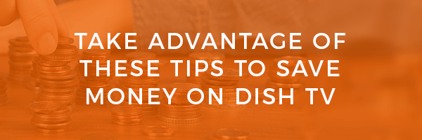 Ways to save on DISH Network