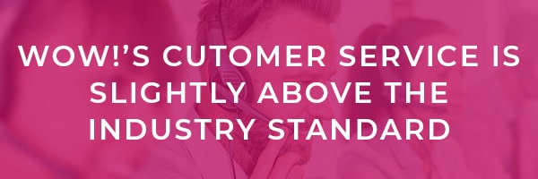WOW! Customer Service Review